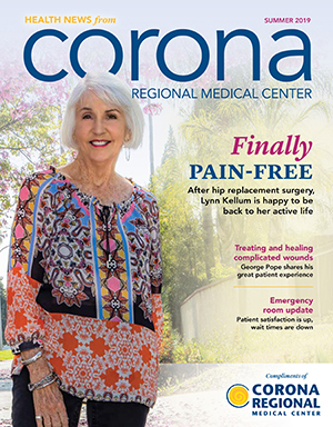 Corona Regional Medical Center Health News Magazine Summer 2019
